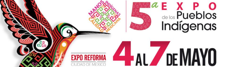 INICIA HOY 5A EXPO DE LOS PUEBLOS INDÍGENAS